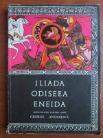 Anticariat: Iliada, Odiseea, Eneida repovestite pentru copii de George Andreescu