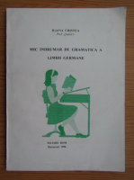 Iliana Cristea - Mic indrumar de gramatica a limbii germane