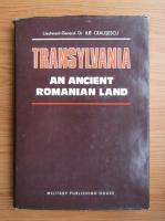 Ilie Ceausescu - Transylvania, an ancient romanian land