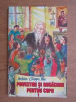 Ilie Cleopa - Povestiri si rugaciuni pentru copii (volumul 1)