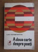 Anticariat: Ilie Constantin - A doua carte despre poeti