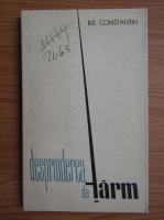 Anticariat: Ilie Constantin - Desprinderea de tarm (volum de debut)