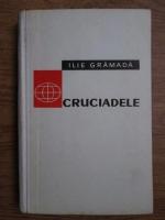 Ilie Gramada - Cruciadele