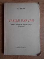 Ilie Ion - Vasile Parvan. Poetul nelinistii, singuratatii si tacerii... (1937)