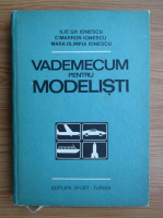 Anticariat: Ilie Ionescu - Vademecum pentru modelisti