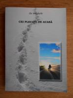 Anticariat: Ilie Mihalache - Cei plecati de acasa