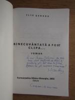 Anticariat: Ilie Sandru - Binecuvantata a fost clipa (cu autograful autorului)