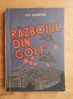 Ilie Schipor - Razboiul din golf
