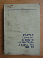 Ilie Stoenescu, Arthur Hilsenrad - Tratat teoretic si practic de procedura a executarii silite