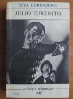 Anticariat: Ilya Ehrenburg - Julio Jurenito