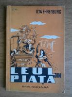 Anticariat: Ilya Ehrenburg - Leul din piata (1948)