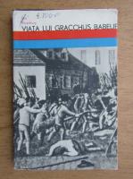 Anticariat: Ilya Ehrenburg - Viata lui Gracchus Babeuf
