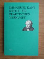 Anticariat: Immanuel Kant - Kritik der praktischen vernunft