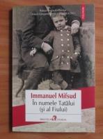 Anticariat: Immanuel Mifsud - In numele Tatalui (si al Fiului)