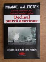 Anticariat: Immanuel Wallerstein - Declinul puterii americane