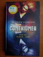 Anticariat: Imogen Howson - Conexiunea. Doua Vieti
