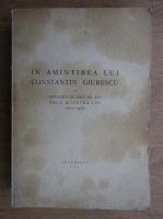 In amintirea lui Constantin Giurgescu la douazeci si cinci de ani de la moartea lui (1944)
