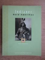 Indianer Nord-Amerikas. Kunst und Mythos