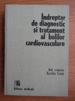 Indreptar de diagnostic si tratament al bolilor cardiovasculare
