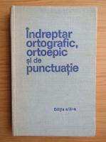 Anticariat: Indreptar ortografic, ortoepic si de punctuatie (editia a III-a)