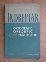 Anticariat: Indreptar ortografic, ortoepic si de punctuatie