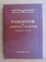 Anticariat: Indrumator in arhivele statului. Judetul Ilfov