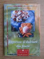 Anticariat: Inghetate si dulciuri din fructe