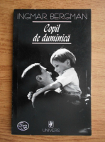 Anticariat: Ingmar Bergman - Copil de duminica