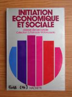 Initiation economique et sociale. Classe de seconde
