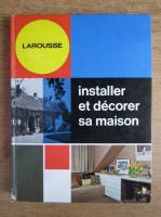 Installler et decorer sa maison