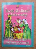 Anticariat: Invat sa citesc in limba engleza. Frumoasa din padurea adormita