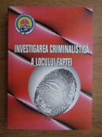 Anticariat: Investigarea criminalistica a locului faptei