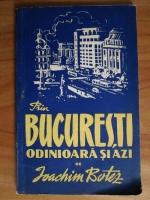 Ioachim Botez - Prin Bucuresti odinioara si azi