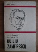 Anticariat: Ioan Adam - Introducere in opera lui Duiliu Zamfirescu