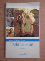 Anticariat: Ioan Adrian Popa - Biblicele (volumul 2)