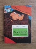 Anticariat: Ioan Alexandru Bassarabescu - In vacanta