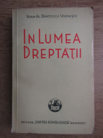 Anticariat: Ioan Alexandru Bratescu Voinesti - In lumea dreptatii (1942)