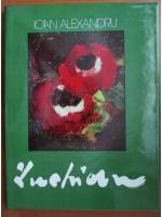 Anticariat: Ioan Alexandru - Luchian