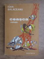 Anticariat: Ioan Balaceanu - Ceasca