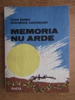 Ioan Barbu - Memoria nu arde