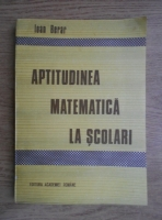 Ioan Berar - Aptitudinea matematica la scolari