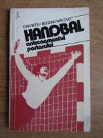 Ioan Bota - Handbal. Antrenamentul portarului