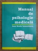 Ioan Bradu Iamandescu - Manual de psihologie medicala