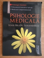 Ioan Bradu Iamandescu - Psihologie medicala. Psihologia sanatatii (volumul 1)