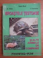 Ioan Bud - Broastele testoase si alte animale de companie