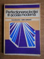Ioan Cerghit - Perfectionarea lectiei in scoala moderna