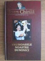Anticariat: Ioan Chirila - Frumoasele noastre duminici