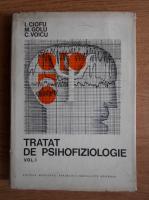 Anticariat: Ioan Ciofu - Tratat de psihofiziologie (volumul 1)
