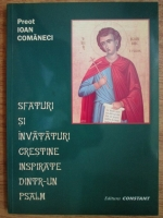 Anticariat: Ioan Comaneci - Sfaturi si invataturi crestine inspirate dintr-un psalm