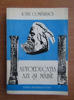 Anticariat: Ioan Comanescu - Autoeducatia azi si maine